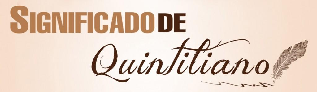 Significado de Quintiliano