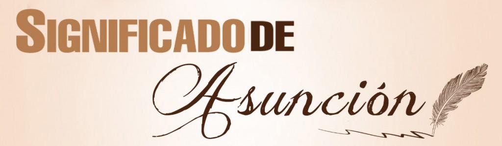 Significado de Asunción