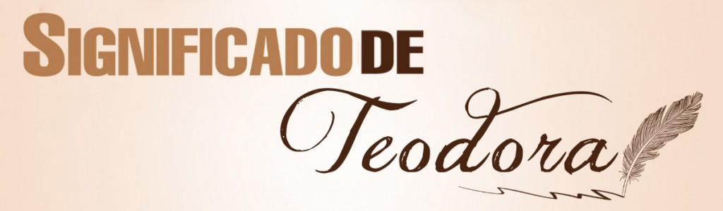 Significado de Teodora