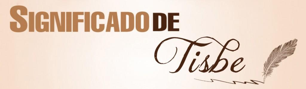 Significado de Tisbe