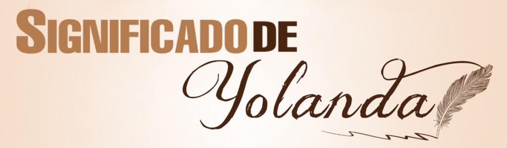 Significado de Yolanda