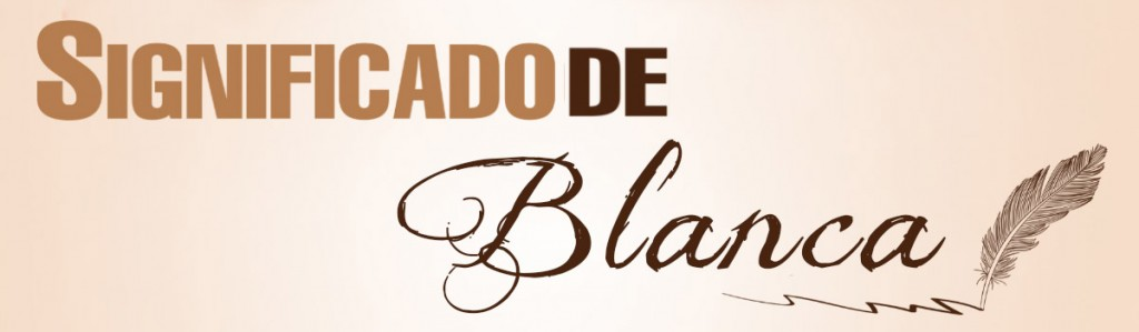 Significado de Blanca