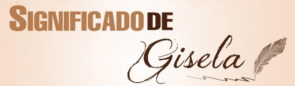 Significado de Gisela