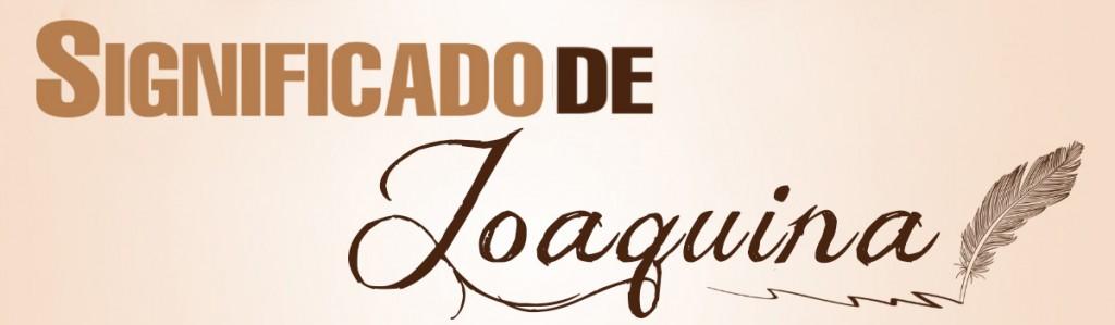 Significado de Joaquina