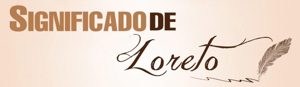 Significado de Loreto
