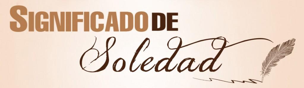 Significado de Soledad