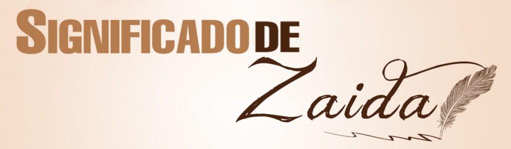 Significado de Zaida