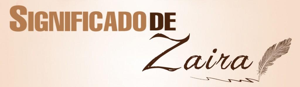 Significado de Zaira
