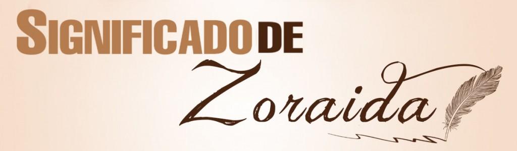 Significado de Zoraida